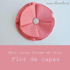 Elenarte: Mini curso flores de tela: Flor de capas