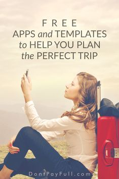 Planning a trip in advance can help you save a lot of money. Try these FREE travel planning apps and templates to create your perfect trip! #DontPayFull