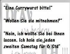 Eine Currywurst bitte! ...