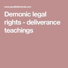 Demonic legal rights - deliverance teachings