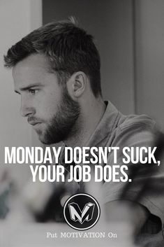 Your job suck. Follow all our motivational and inspirational quotes. Follow the link to Get our Motivational and Inspirational Apparel and Home Décor. #quote #quotes #qotd #quoteoftheday #motivation #inspiredaily #inspiration #entrepreneurship #goals #dre https://www.musclesaurus.com