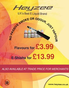 No passive smoke or odour, just vapour - Heyzee - UK's best E Liquid Brand.  www.heyzee.co.uk