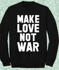 Make Love Not War Vanessa Hudgens Sweatshirt, available in Unisex super soft Sweatshirts in a choice of Black, Gray and White. Our Unisex Super soft Sweatshirts ar
