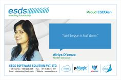 """""""Well begun is half done."""" - Alriya D'souza, Tender Executive #Proud #ESDSian #ThoughtLeader ESDS - Fully Managed Datacenter & #CloudSolutions Company"""