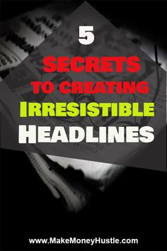 5 Secrets to Creating Irresistible Headlines - Make Money Hustle Make Money Fast, Make Money From Home, Make Money Online, Think, Body Makeup, Bitcoin Cryptocurrency, Article Writing, Online Marketing, Digital Marketing