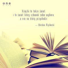 """""""Książki to także świat, i to świat, który człowiek sobie wybiera, a nie na który przychodzi"""". Bookstagram, Motto, Humor, Education, Words, Quotes, Inspiration, Google, Text Posts"""
