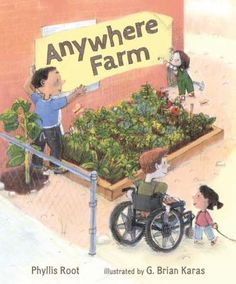 Anywhere Farm - Deschutes Public Library  If you have hundreds of acres, or just a pot of dirt, you can farm anywhere. Share this picture book with the budding locavore in your family.