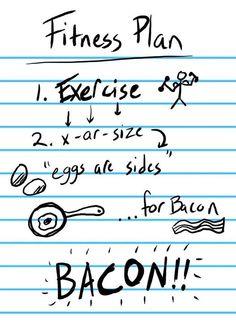 Fitness Plan ;) bacon