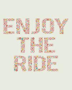 Enjoy the ride  Follow Your Sunshine: Weekly wonderings 4