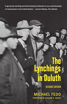 On the evening of June 15, 1920, in Duluth, Minnesota, three young black men, accused of the rape of a white woman, were pulled from their jail cells and lynched by a mob numbering in the thousands. Yet for years the incident was nearly forgotten.