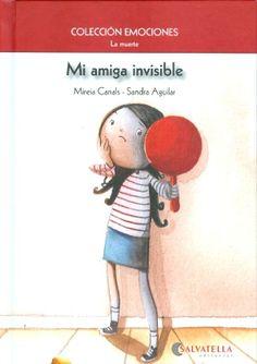 """Mireia Canals / Sandra Aguilar. """"Mi amiga invisible. La muerte"""". Editorial Salvatella (4 a 8 años). Muerte en general"""