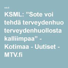 """KSML: """"Sote voi tehdä terveydenhuollosta kalliimpaa"""" - Kotimaa - Uutiset - MTV.fi"""