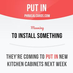 """Put in"" means ""to install something"". Example: They're coming to put in new…"