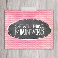 She Will Move Mountains - 8x10  Nursery Quote Art, Baby Girl Nursery, Nursery Printable, Printable Art, Nursery Decor, INSTANT DOWNLOAD