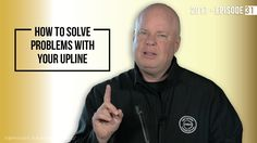 How to Solve Problems With Your Upline- 2017 Episode 31-Published on Feb 6, 2017  How do you solve challenges with your upline? Here are some challenges you might have with your upline and my advice for dealing with them.