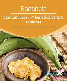 Bananele #plantain verzi – 7 beneficii pentru #sănătate  Datorită #conținutului mare de potasiu, #bananele plantain verzi sunt foarte benefice pentru sănătatea organismului uman. În articolul de azi îți prezentăm tot ceea ce trebuie să știi despre acest fruct! Food, Vitamin E, Juices, Health, Banana, Essen, Meals, Yemek, Eten