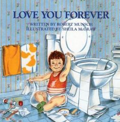 """I'll love you forever,  I'll like you for always,  As long as I'm living,   My baby you'll be.""  I bought this book when my children were little and it is such a beautiful story."