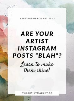Get 15 style ideas for your artist Instagram posts, learn what is killing your photos and the best apps to create awesome posts.