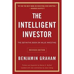 The Intelligent Investor: The Definitive Book on Value Investing. A Book of Practical Counsel (Revised Edition) (Collins Business Essentials)         * Continue to the product at the image link. (This is an affiliate link) #Books