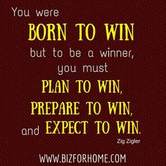 You were born to win!!!