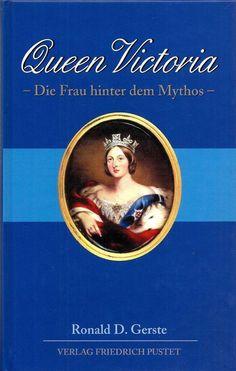 Queen Victoria Die Frau hinter dem Mythos von Ronald Gerste 2000 Biografie | eBay