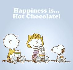 Happiness is Hot Chocolate quote happiness charlie brown snoopy happy quote peanuts hot chocolate Snoopy Frases, Snoopy Quotes, Peanuts Quotes, Peanuts Cartoon, Peanuts Snoopy, Food Cartoon, Cartoon Art, Charlie Brown Und Snoopy, Charlie Brown Quotes