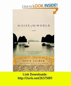 The Size of the World A Novel (9780393334890) Joan Silber , ISBN-10: 0393334899  , ISBN-13: 978-0393334890 ,  , tutorials , pdf , ebook , torrent , downloads , rapidshare , filesonic , hotfile , megaupload , fileserve