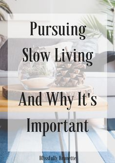 Why I'm Embracing Slow Living