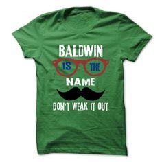 BALDWIN Is The Name - 999 Cool Name Shirt ! T-Shirts, Hoodies (22.25$ ===► CLICK BUY THIS SHIRT NOW!)