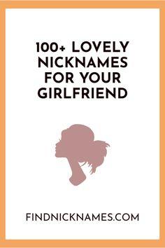 Hot nicknames for girlfriends
