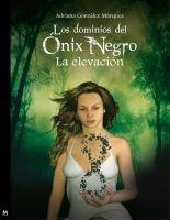 megustaleer - La elevación (Los dominios del Ónix Negro 1) - Adriana González Márquez