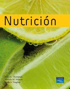 NUTRICIÓN Autores: Janice L. Thompson y Melinda M. Manore   Editorial: Pearson  Edición: 1 ISBN: 9788478290956 ISBN ebook: 9788483227022 Páginas: 1018 Área: Ciencias y Salud Sección: Nutrición