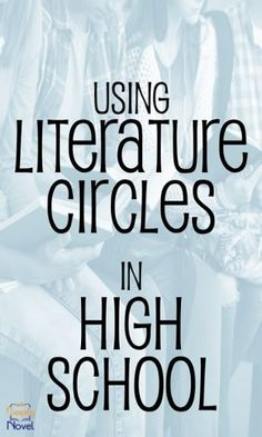 Tips and Recommendations for Using Literature Circles in High School Classrooms