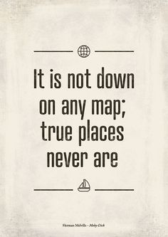 """Herman Melville's """"Moby-Dick"""" - Literary quote poster by RedHill Printables - """"It is not down on any map; true places never are."""" Literary inspirational quote from Herman Melville famous novel """"Moby-Dick"""", first published in 1851."""