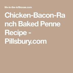 Chicken-Bacon-Ranch Baked Penne Recipe - Pillsbury.com