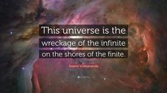 """Swami Vivekananda Quote: """"This universe is the wreckage of the ..."""