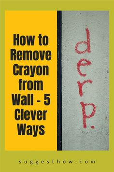 Kids enjoy drawing on the walls with crayon and this does not mean the end of having clean walls at your home. Using simple tricks can help you clean the wall easily. Here is how to remove crayon from wall easily. #homehacks #clean #DIY #cleaningtips #cleanconte #cleanwax Household Cleaning Tips, Deep Cleaning Tips, Cleaning Walls, Bathroom Cleaning, Pencil Eraser, Neat And Tidy, Housekeeping, Clean House, Save Yourself