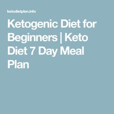 Ketogenic Diet for Beginners | Keto Diet 7 Day Meal Plan