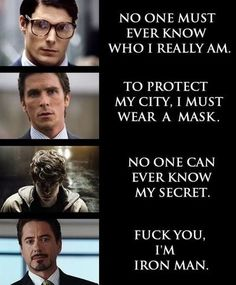 F*ck you, I'm Iron Man.