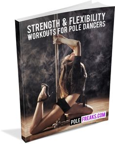 Strength & Flexibility Workouts For Pole Dancing - would also be great for silks.