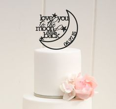 Custom Wedding Cake Topper - Love You To The Moon And Back Cake Topper with Wedding Date