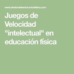 """Juegos de Velocidad """"intelectual"""" en educación física Physical Education, Physics, Math Equations, Ideas, School, Math Games, Thoughts, Physical Education Activities"""