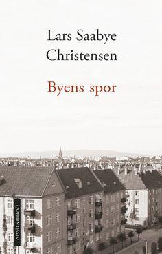 Byens spor av Lars Saabye Christensen (Innbundet)