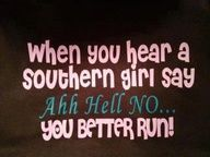 For all the Southern women.Please forgive my warped sense of humor but this is just funny because you know it's true. Cute Quotes, Great Quotes, Funny Quotes, Redneck Quotes, Sassy Quotes, Awesome Quotes, Fantastic Quotes, Holy Quotes, Inspirational Quotes