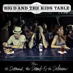 Big d and the Kids Table: A fluid blend of ska, punk and rock 'n' roll. #bigdandthekidstable