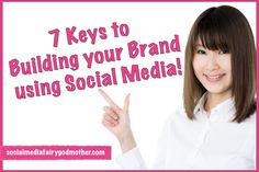 Using Social Media To Build Your Brand — Social Media Fairy Godmother