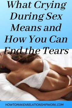 Crying During Sex Means and How You Can End the Tears Making A Relationship Work, Healthy Relationship Tips, Relationship Issues, Sexy Love Quotes, Emotional Connection, Sex And Love, Marriage Tips, Girl Humor, Sensual