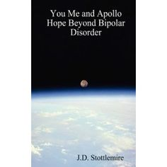 You, Me and Apollo: Hope Beyond Bipolar Disorder (Paperback)  http://skyyvodkaflavors.com/amazonimage.php?p=1847474543  1847474543
