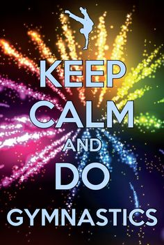 Keep calm and do gymnastics