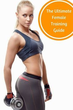 The Ultimate Female Training Guide: Part I via @DIYActiveHQ #weightloss #muscle #fitness